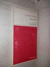 OPERE SCELTE Cartesio Paolo Semana Principato 1969 libro filosofia saggistica di