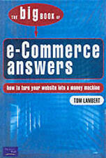 The Big Book of E-Commerce Answers: How to Turn Your Website into a Money Machin