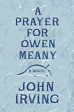 A Prayer for Owen Meany by John Irving (2013, Hardcover)