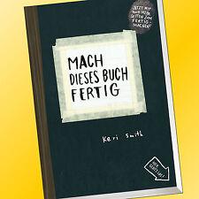 KERI SMITH | MACH DIESES BUCH FERTIG | Erweiterte Neuausgabe (Buch)