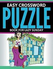Easy Crossword Puzzle Book For Lazy Sunday, Publishing LLC, Speedy, Very Good Bo