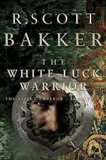 The White Luck Warrior: The Aspect Emperor, Book 2, R. Scott Bakker, Good Condit