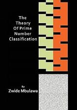 The Theory of Prime Number Classification by Zwide Mbulawa (2010, Hardcover)