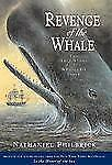 Revenge of The Whale: The True Story of the Whaleship Essex Boston Globe-Horn B