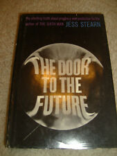 The Door To The  Future, truth of prophecy and prediction by Jess Stearn - 1963