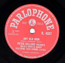 """PETER SELLERS - GEORGE MARTIN 78 """" ANY OLD IRON """" COMEDY SKIFFLE PARLO R 4337 E-"""