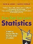 Even You Can Learn Statistics: A Guide for Everyone Who Has Ever Been Afraid of