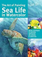 Collector's: The Art of Painting Sea Life in Watercolor : Master Techniques...