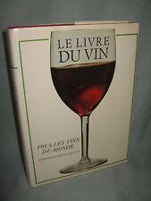 LE LIVRE DU VIN / TOUS LES VINS DU MONDE / B. BELL / EDITIONS DES DEUX COQS D'OR