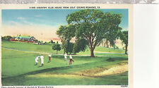 Country Club House and Golf Course   Roanoke  VA  Unused Linen Postcard 12074