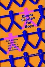 Queer Stories for Boys : True Tales from the Gay Men's Storytelling Workshop...
