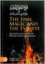 THE JINN, MAGIC AND THE EVIL-EYE / DR. ABDULLAH AL-TAYYAR & SH. SAMI AL-MUBARAK