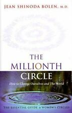 The Millionth Circle: How to Change Ourselves and The World--The Essential Guide