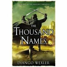 The Thousand Names: Book One of The Shadow Campaigns by Wexler, Django