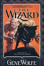 The Wizard Knight Ser.: The Wizard 2 by Gene Wolfe (2005, Paperback)
