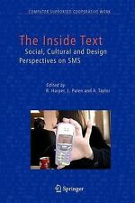 The Inside Text : Social, Cultural and Design Perspectives on SMS 4 (2010,...