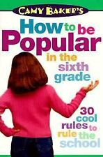 Camy Baker's How to Be Popular in the Sixth Grade (Camy Baker's Series) Baker,