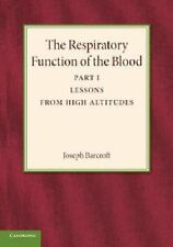The Respiratory Function of the Blood, Part 1, Lessons from High Altitudes by...