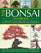 The Bonsai Handbook: A Complete Guide to the Techniques, Design, Care and Cultiv