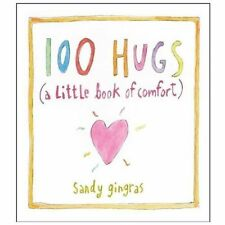 100 Hugs : A Little Book of Comfort by Sandy Gingras (2013, Hardcover)
