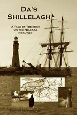 Da's Shillelagh : A Tale of the Irish on the Niagara Frontier by Timothy...