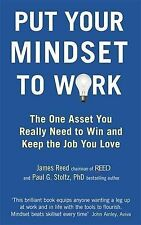Put Your Mindset to Work: The One Asset You Really Need to Win and Keep the Job