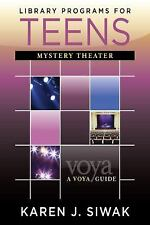Library Programs for Teens: Mystery Theater (VOYA Guides)-ExLibrary