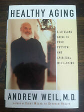 Healthy Aging : A Lifelong Guide to Your Physical and Spiritual Well-BeingS#3396