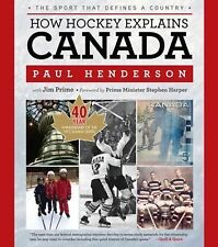 How Hockey Explains Canada: The Sport That Defines a Country, Prime, Jim, Hender
