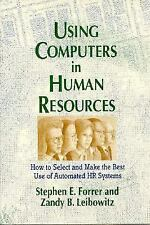 Using Computers in Human Resources: How to Select and Make the Best use of
