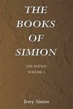 The Matrix : The Books of Simion Volume 3 by Ivory Simion (2014, Paperback)