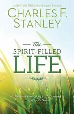 The Spirit-Filled Life : Discover the Joy of Surrendering to the Holy Spirit...