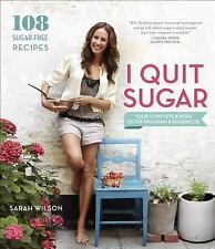 I Quit Sugar : Your Complete 8-Week Detox Program and Cookbook by Sarah...