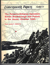 The Petsamo-Kirkenes Operation Soviet Breakthrough and Pursuit in the Arctic.