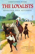 The Loyalists: Revolution, Exile, Settlement by Moore, Christopher