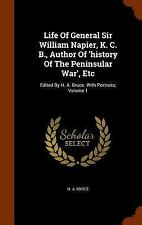 Life of General Sir William Napier, K. C. B. , Author of 'History of the...