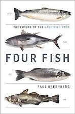 NEW - Four Fish: The Future of the Last Wild Food by Greenberg, Paul