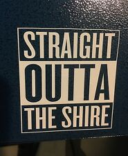 Straight Outta The SHIRE Compton Sticker Decal Lord Of The Rings The Hobbit