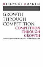 Growth Through Competition, Competition Through Growth : Strategic Management...