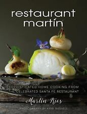 Restaurant Martín : Exquisite Cuisine from Santa Fe's Famed Chef by Martin...