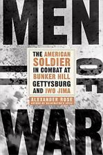 Men of War: The American Soldier in Combat at Bunker Hill, Gettysburg, and Iwo J