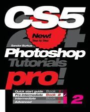 Photoshop CS5, Pro! Book 2 : Pre-Intermediate by Sandor Burkus (2010, Paperback)