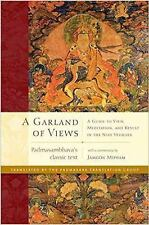 A Garland of Views : A Guide to View, Meditation, and Result in the Nine...