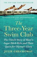 The Three-Year Swim Club : The Untold Story of Maui's Sugar Ditch Kids and...