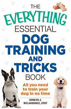 The Everything Essential Dog Training and Tricks Book: All You Need to Train...