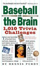 Baseball on the Brain : 1,003 Trivia Challenges by Dennis Purdy (2007,...