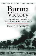 Cassell Military Classics: Burma Victory: Imphal and Kohima March 1944-ExLibrary