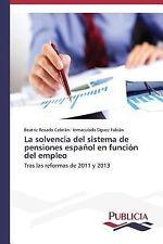 La Solvencia Del Sistema de Pensiones Espanol en Funcion Del Empleo by Rosado...
