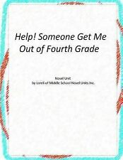 Novel Unit for Help! Someone Get Me Out of Fourth Grade by Loreli Middle...