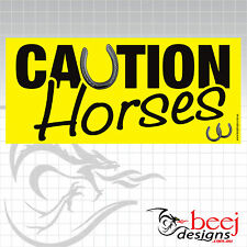 CAUTION HORSES - Decal 200mm - Horse float truck grooming pony riding sticker